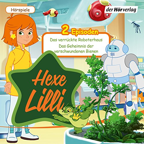 Das verrückte Roboterhaus & Das Geheimnis der verschwundenen Bienen     Hexe Lilli              By:                                                                                                                                 div.                               Narrated by:                                                                                                                                 Thomas Karallus,                                                                                        Daniela Golpashin,                                                                                        Paul Sedlmeir,                   and others                 Length: 45 mins     Not rated yet     Overall 0.0