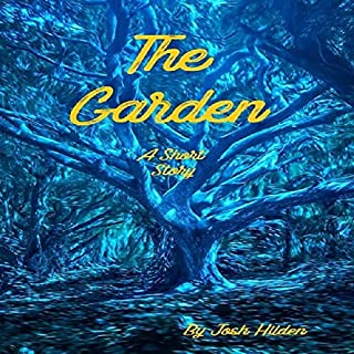 The Garden                   By:                                                                                                                                 Josh Hilden                               Narrated by:                                                                                                                                 Kit Carter,                                                                                        Christopher Boucher                      Length: 11 mins     Not rated yet     Overall 0.0