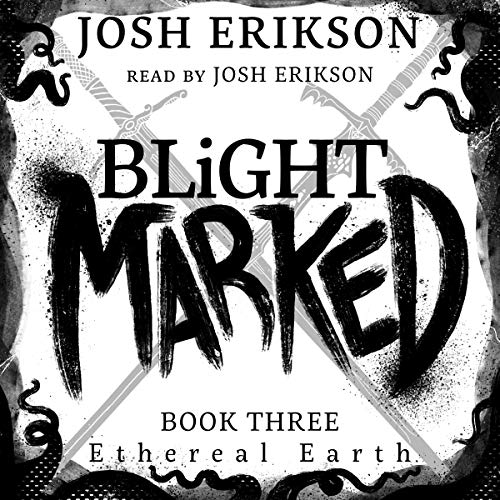 Blight Marked Audiobook By Josh Erikson cover art
