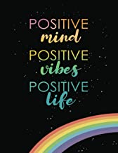 Positive Mind Positive Vibes Positive Life: Inspirational Journal - Notebook To Write In For Women & Girls | Lined Paper W...