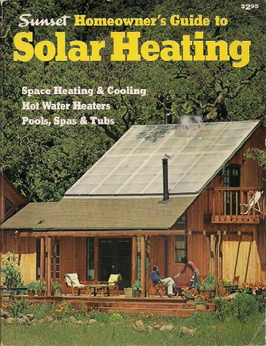 Sunset Homeowner's Guide to Solar Heating & Cooling