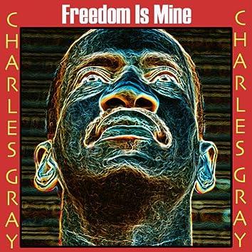 Freedom Is Mine