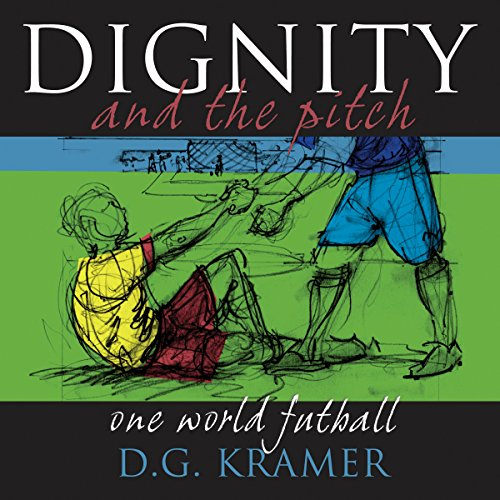 Dignity and the Pitch audiobook cover art