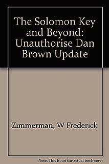 The Solomon Key and Beyond: Unauthorise Dan Brown Update