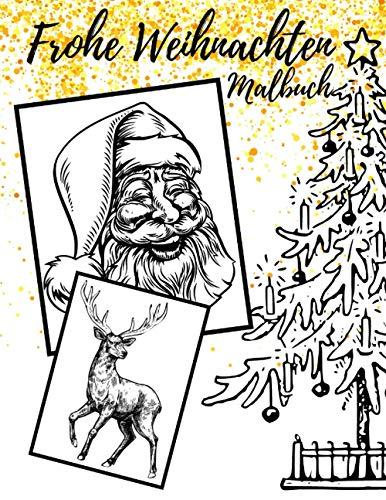 Frohe Weihnachten Malbuch: Für Entspannung Und Stressabbau - Anti-Weihnachtsstress-Ausmalbuch - Weihnachtsmalbuch Auch Für Senioren Oder Anfänger - Eine Tolle Geschenkidee