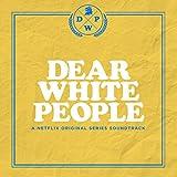 Dear White People (A Netflix Original Series Soundtrack) [Explicit]