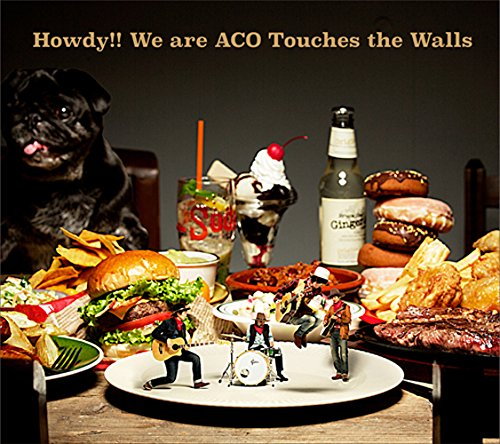 Howdy!! We are ACO Touches the Walls