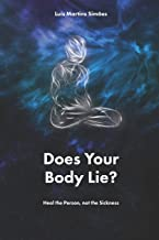 Does Your Body Lie?: Heal the Person, not the Sickness