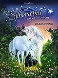 Silberwind, das weiße Einhorn (Band 7) - Das Einhornfohlen: Pferdebuch zum Vorlesen und ersten Selberlesen - Kinderbuch für Erstleser ab 7 Jahre