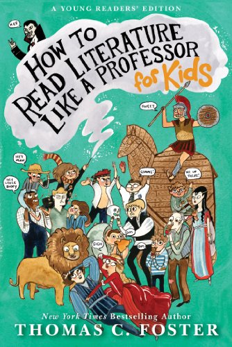 How to Read Literature Like a Professor: For Kids (English Edition)