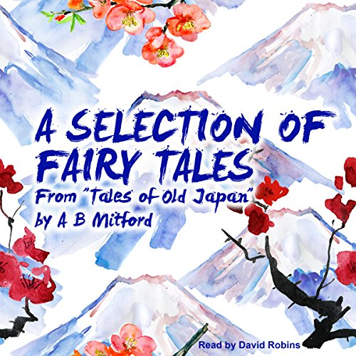 A Selection of Fairy Tales from 'Tales of Old Japan' audiobook cover art