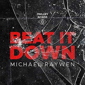 Beat It Down