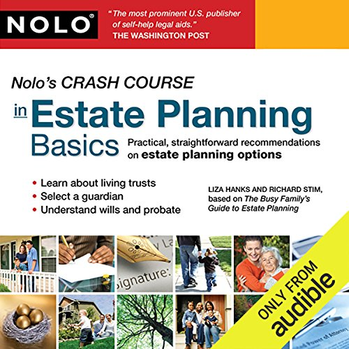 Nolo's Crash Course in Estate Planning Basics     Practical Straightforward Recommendations on Estate Planning Options              By:                                                                                                                                 Liza Hanks,                                                                                        Richard Stim                               Narrated by:                                                                                                                                 Liza Hanks,                                                                                        Richard Stim                      Length: 2 hrs and 9 mins     84 ratings     Overall 4.4