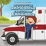 Quiero conducir una ambulancia / I Want to Drive an Ambulance (Al Volante / At the Wheel)