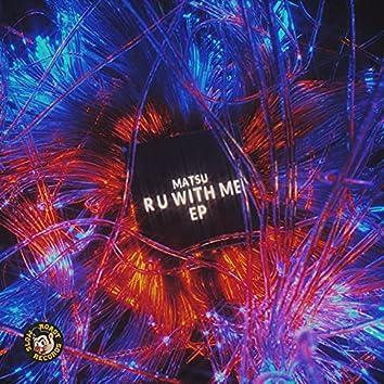 R U With Me