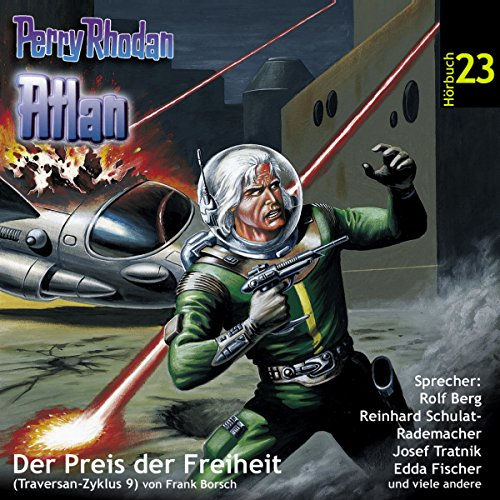 Atlan - Der Preis der Freiheit (Perry Rhodan Hörspiel 23, Traversan-Zyklus 9) Titelbild