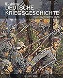 Illustrierte deutsche Kriegsgeschichte: Von den Anfängen bis heute