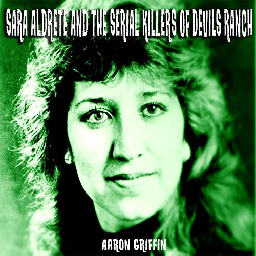 Sara Aldrete and the Serial Killers of Devil's Ranch cover art
