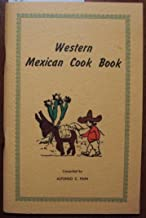 Western Mexican Cook Book: a Compilation of Recipes for the Preparation of Mexican Style Dishes, Sonoran Style /Ccompiled By Alfonso S. Pain