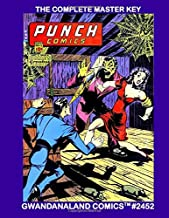 The Complete Master Key: Gwandanaland Comics #2452  - He Battles Villains With His Amazing Eye Beams!  The Fulls Series from Scoop, Dynamic and Punch Comics
