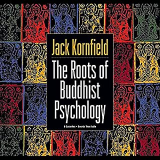 Roots of Buddhist Psychology                   By:                                                                                                                                 Jack Kornfield                           Length: 8 hrs and 39 mins     111 ratings     Overall 4.6