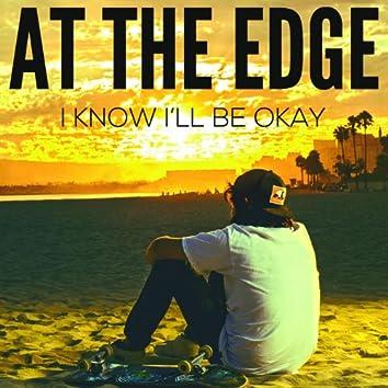 I Know I'll Be Okay