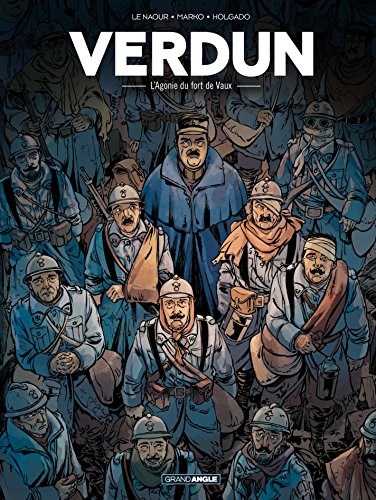 Verdun - Tome 2 - L'agonie du Fort de Vaux (French Edition)