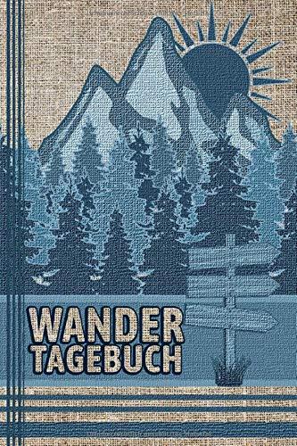 WANDERTAGEBUCH: Zum Ausfüllen, Selberschreiben & Eintragen | Platz für 80 Wanderungen | Wanderlogbuch, Tourenbuch bzw. Gipfel-Logbuch
