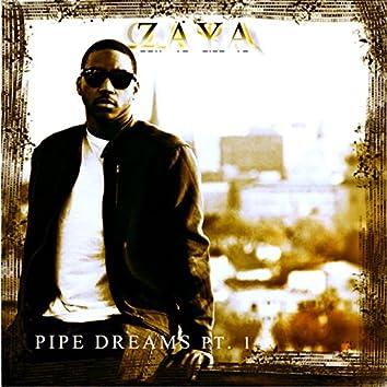 Pipe Dreams Pt. 1