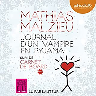 Journal d'un vampire en pyjama                   De :                                                                                                                                 Mathias Malzieu                               Lu par :                                                                                                                                 Mathias Malzieu                      Durée : 4 h et 57 min     34 notations     Global 4,7