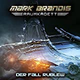 Mark Brandis Raumkadett: Folge 12: Der Fall Rublew