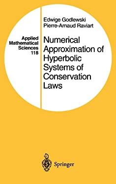 Numerical Approximation of Hyperbolic Systems of Conservation Laws (Applied Mathematical Sciences)