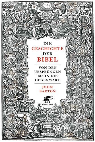 Die Geschichte der Bibel: Von den Ursprüngen bis in die Gegenwart