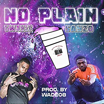 No Plain (feat. Twayze)