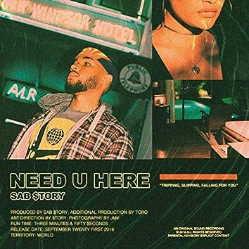 Need U Here