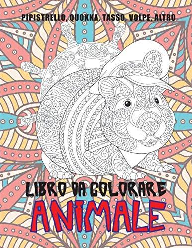 Animale - Libro da colorare - Pipistrello, Quokka, Tasso, Volpe, altro