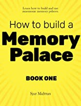 Memory Palace Book One: Memory Improvement: Less effort, more results. Detailed Plan to Improve Your Memory Dramatically With Powerful Mnemonic Memory ... Build a Memory Palace 1) (English Edition)
