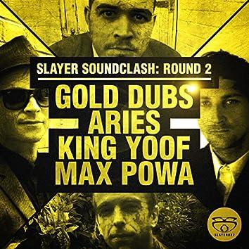 Slayer Soundclash: Round 2