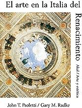 El arte en la Italia del renacimiento / Art in Renaissance Italy (Arte Y Estetica) (Spanish Edition)