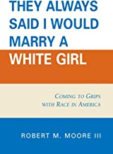 'They Always Said I Would Marry a White Girl': Coming To Grips With Race In America