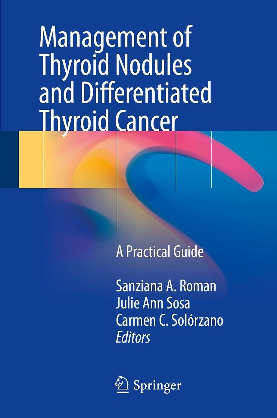 優先権彫刻家カバレッジManagement of Thyroid Nodules and Differentiated Thyroid Cancer: A Practical Guide (English Edition)