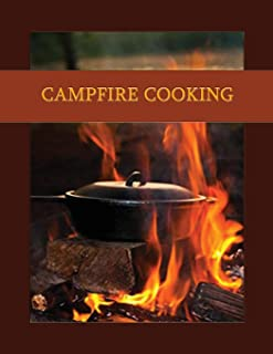 Campfire Cooking: Blank form notebook used to collect your best fireside recipes. Create a heirloom of your family's favor...