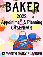 """Baker Appointment & Planning Calendar: 8.5"""" x 11"""" Baking Bakery Professional 12 Month Daily Planner Agenda Organizer to Re..."""