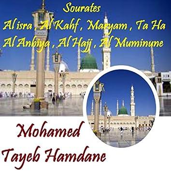 Sourates Al isra , Al Kahf , Maryam , Ta Ha , Al Anbiya , Al Hajj , Al Muminune (Quran)