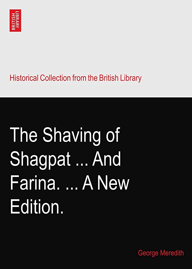 土きょうだい底The Shaving of Shagpat ... And Farina. ... A New Edition.
