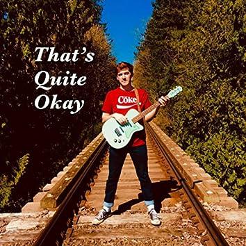 That's Quite Okay