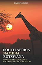 South Africa-Namibia-Botswana: Thoughts and Conclusions for a More Encouraging Future