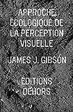 L'approche écologique de la perception visuelle