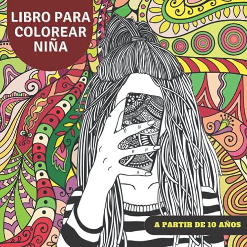 Libro Para Colorear Niña A partir de 10 años: Libro para colorear para niñas y adolescentes, más de 60 dibujos detallados para niñas y adolescentes, ... adolescentes. El regalo perfecto para niñas.