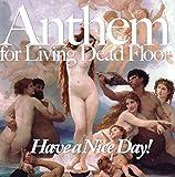 Anthem for Living Dead Floor